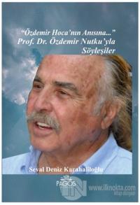 """""""Özdemir Hoca'nın Anısına..."""" Prof. Dr. Özdemir Nutku'yla Söyleşiler"""