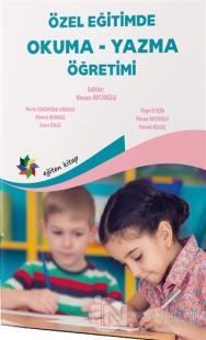 Özel Eğitimde Okuma - Yazma Öğretimi