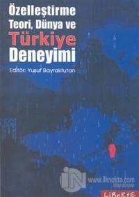 Özelleştirme Teori, Dünya ve Türkiye Deneyimi