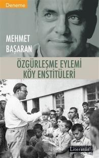 Özgürleşme Eylemi Köy Enstitüleri Mehmet Başaran