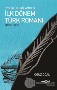 Özgürlük Bağlamında İlk Dönem Türk Romanı (1872-1901) Oğuz Öcal