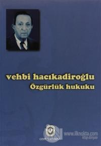 Özgürlük Hukuku %15 indirimli Vehbi Hacıkadiroğlu