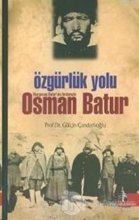 Özgürlük Yolu Nurgocay Batur'un Anılarıyla Osman Batur