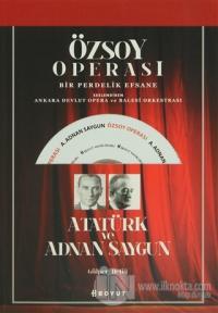 Özsoy Operası - Atatürk ve Adnan Saygun