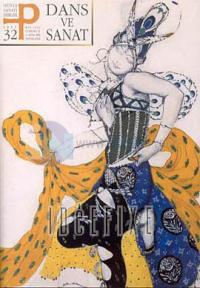 P Dünya Sanatı Dergisi Sayı: 32Dans ve Sanat
