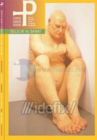 P Dünya Sanatı Dergisi Sayı: 48 Delilik ve Sanat