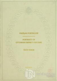 Padişah Portreleri / Portraits Of Ottoman Empire's Sultans (Ciltli)