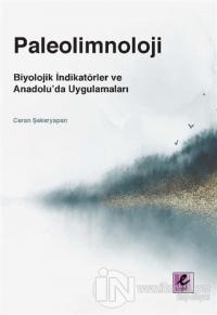 Paleolimnoloji: Biyolojik İndikatörler ve Anadolu'da Uygulamaları