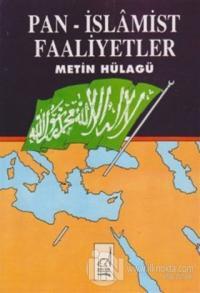 Pan - İslamist Faaliyetler