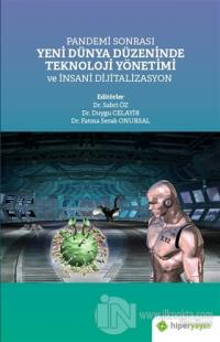 Pandemi Sonrası Yeni Dünya Düzeninde Teknoloji Yönetimi ve İnsani Dijitalizasyon