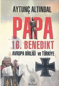 Papa 16. Benedikt Avrupa Birliği ve Türkiye