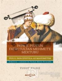 Papa 2. Pius'un Fatih Sultan Mehmet'e Mektubu