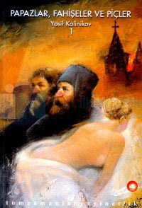 Papazlar,Fahişeler ve Piçler 1 Yosif Kalinikov
