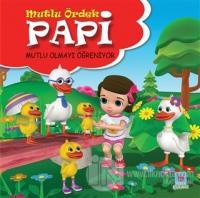 Papi Mutlu Olmayı Öğreniyor - Mutlu Ördek
