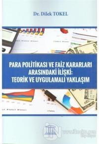 Para Politikası ve Faiz Kararları Arasındaki İlişki: Teorik Uygulamalı Yaklaşım