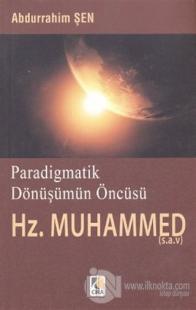 Paradigmatik Dönüşümün Öncüsü Hz. Muhammed %25 indirimli Abdurrahim Şe