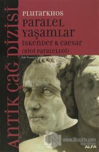 Paralel Yaşamlar İskender & Caesar Bioi Paralelloi Plutarkhos