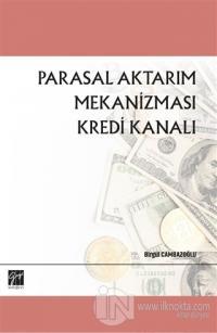 Parasal Aktarım Mekanizması Kredi Kanalı