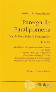 Parerga ile Paralipomena Ya da Kısa Felsefe Denemeleri 1. Kitap