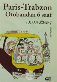 Paris-Trabzon Otobandan 6 Saat