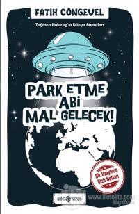 Park Etme Abi Mal Gelecek! - Teğmen Nabirag'ın Dünya Raporları