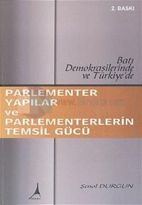 Parlementer Yapılar ve Parlementerlerin Temsil GücüBatı Demokrasilerinde ve Türkiye'de