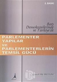 Parlementer Yapılar ve Parlementerlerin Temsil Gücü Batı Demokrasilerinde ve Türkiye'de