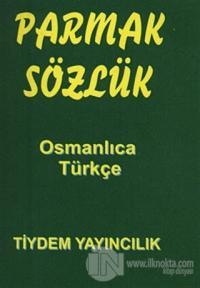 Parmak Sözlük - Osmanlıca -Türkçe