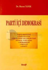 Parti İçi Demokrasi Parti Disiplini, Lider Sultası, Partilerde Olgarşi