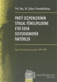 Parti Seçmenlerinin Siyasal Yönelimlerine Etki Eden Sosyoekonomik Faktörler