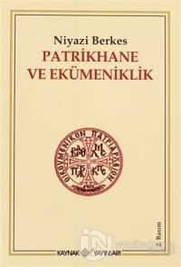 Patrikhane ve Ekümeniklik %25 indirimli Niyazi Berkes