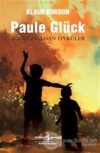 Paule Glück 20. Yüzyıldan Öyküler