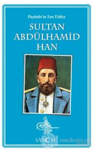 Payitaht'ın Son Yıldızı Sultan Abdülhamid Han