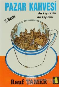 Pazar Kahvesi Bir Kaç Resim Bir Kaç İsim (Ciltli)