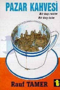 Pazar Kahvesi Bir Kaç Resim Bir Kaç İsim