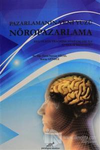 Pazarlamanın Yeni Yüzü Nöropazarlama