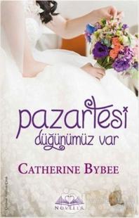 Pazartesi Düğünümüz Var %15 indirimli Catherine Bybee