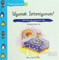 Pedagojik Öyküler: 22 -  Uyumak İstemiyorum!