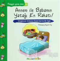 Pedagojik Öyküler: 23 - Annem ile Babamın Yatağı En Rahatı! %15 indiri