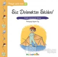 Pedagojik Öyküler Dizisi 30 - Söz Dinlemekten Sıkıldım!