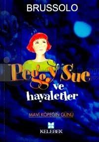 Peggy Sue Ve Hayaletler 1-Mavi Köpeğin Günü