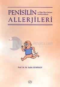 Penisilin ve Diğer Beta-Laktam Antibiyotiklerin Allerjileri M. Sadık D