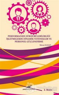 Performansın Sürdürülebilirliği İşletmelerde    Dinamik Yetenekler Ve Personel Güçlendİrme