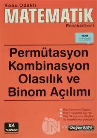 Permütasyon Kombinasyon Olasılık ve Binom Açılımı - Konu Odaklı Matematik Fasikülleri