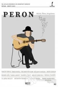 Peron Üç Aylık Düşünce ve Edebiyat Dergisi Sayı: 2 Mart - Nisan - Mayıs 2021
