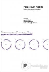 Perpetuum Mobile - İlhan Usmanbaş'ın Yapıtı