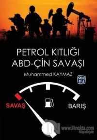Petrol Kıtlığı ve ABD-Çin Savaşı