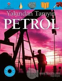 Petrol - Yakından Tanıyın