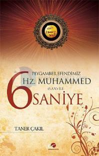 Peygamber Efendimiz Hz. Muhammed (SAV) ile 6 Saniye
