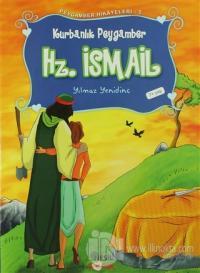 Peygamber Hikayeleri - 5: Hz. İsmali (Aleyhisselam)